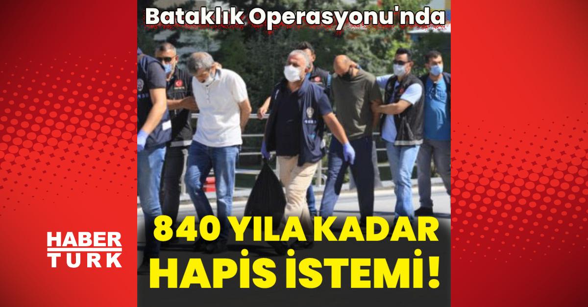 Bataklık Operasyonu'nda 840 yıla kadar hapis istemi!