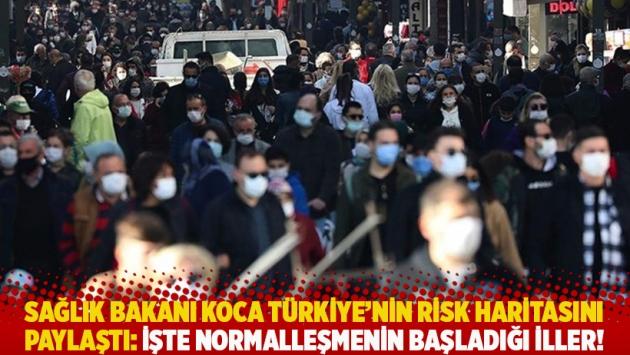 Sağlık Bakanı Koca Türkiye'nin risk haritasını paylaştı: İşte normalleşmenin başladığı iller!