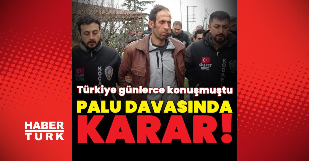 Türkiye günlerce konuşmuştu! Palu davasında karar