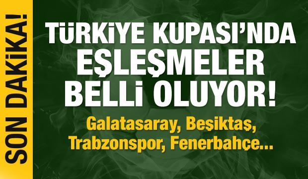 Türkiye Kupası'nda eşleşmeler belli oluyor!