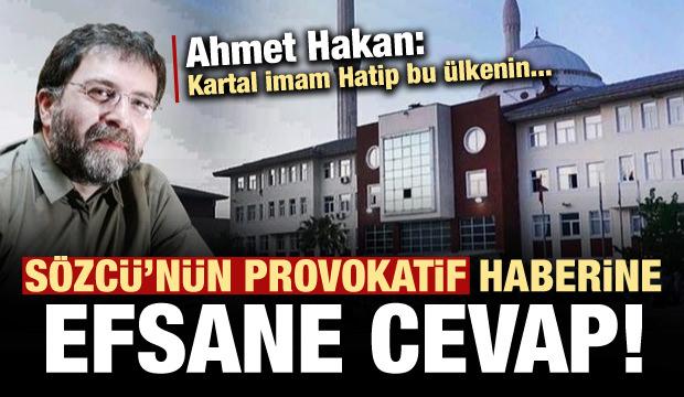 Ahmet Hakan'dan Sözcü Gazetesi'ne okkalı Kartal İmam Hatip cevabı!