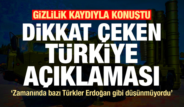 Gizlilik kaydıyla konuştu! Bomba S-400, Türkiye ve Erdoğan açıklaması