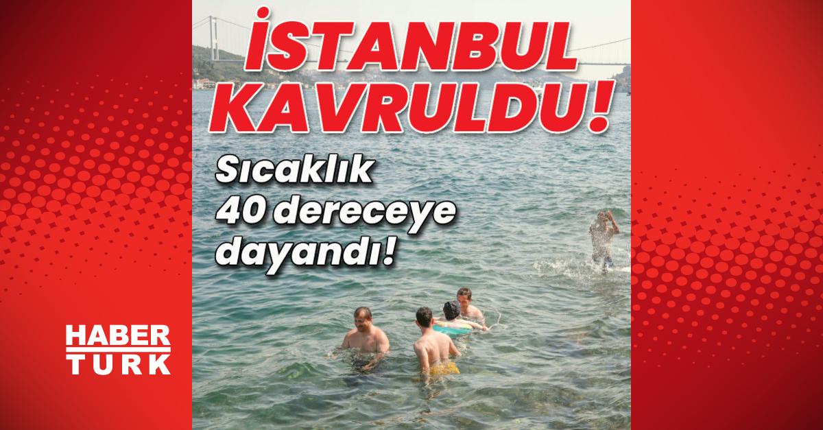 İstanbul kavruldu!