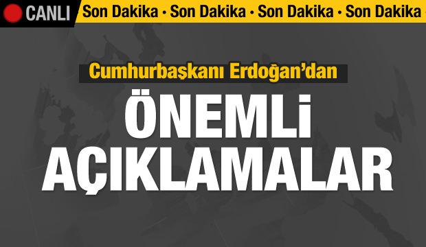 Son dakika: Cumhurbaşkanı Erdoğan konuşuyor