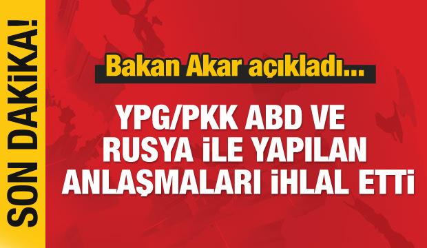 Son dakika haber: Bakan Akar: YPG/PKK bölgeden çekilmedi