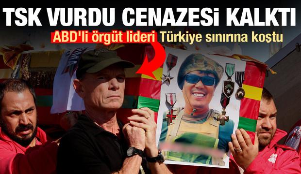 TSK vurdu cenazesi kalktı! ABD'li örgüt lideri Türkiye sınırına koştu