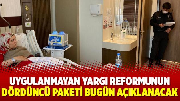 Uygulanmayan yargı reformunun dördüncü paketi bugün açıklanacak