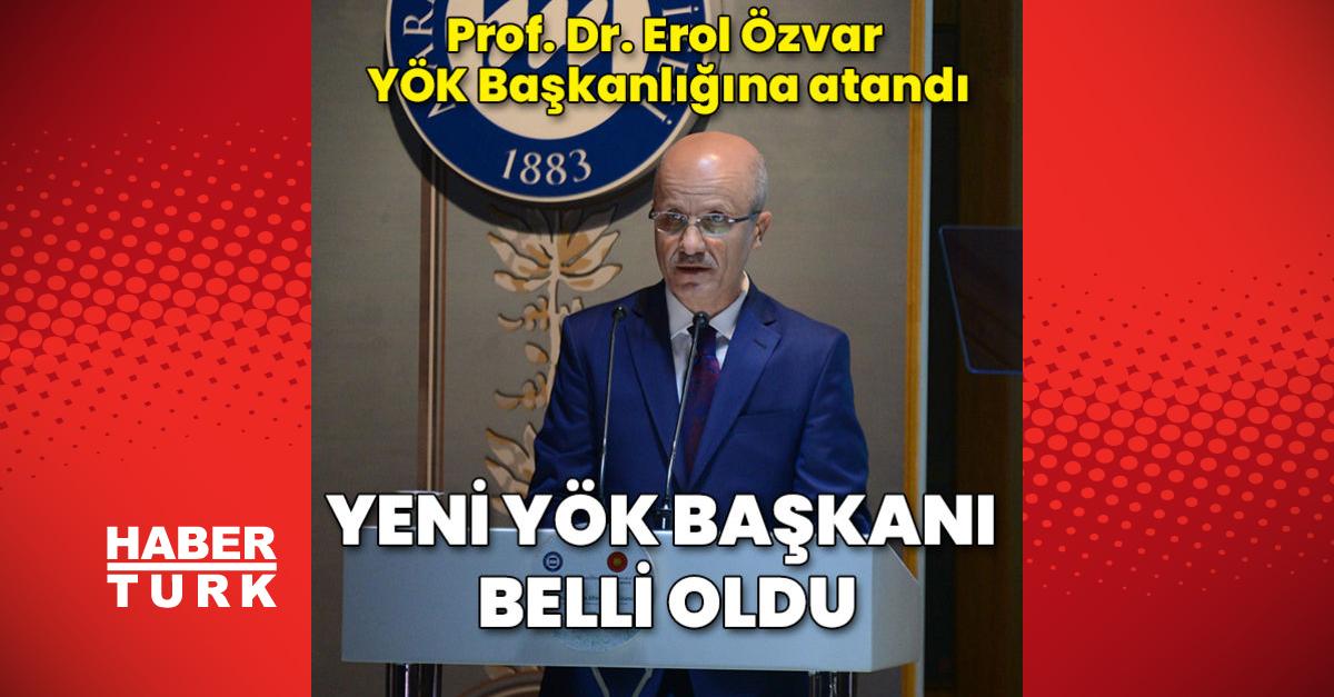 YÖK Başkanlığına Prof. Dr. Erol Özvar atandı